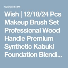 Wish   12/18/24 Pcs Makeup Brush Set Professional Wood Handle Premium Synthetic Kabuki Foundation Blending Blush Concealer Eye Face Liquid Powder Cream Cosmetics Lip Brush Tool Brushes Kit ( White Case Bag)