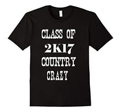 Men's CLASS OF 2017 COUNTRY CRAZY SHIRT 3XL Black