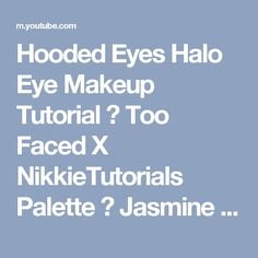 Hooded Eyes Halo Eye Makeup Tutorial ♡ Too Faced X NikkieTutorials Palette ♡ Jasmine Hand - YouTube
