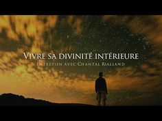 Chantal Rialland : Vivre sa divinité intérieure - YouTube