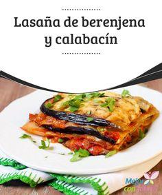Lasaña de berenjena y calabacín  La cocina italiana nos ha hecho descubrir nuevas recetas en nuestra mesa que nunca dejan de sorprendernos. La lasaña ha sido uno de los platos favoritos por los italianos, y también en el resto del mundo.