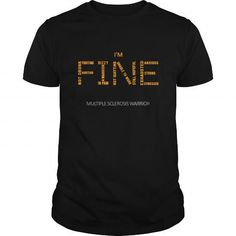 Awesome Tee Im fine multiple sclerosis warrior T shirts