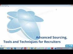 Advanced Internet Sourcing for Recruiters  This is a recording of yesterdays webinar. I run free recruitment technology webinars every few weeks. for more details please see my blog http://www.intel-sw.com/blog