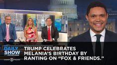 "Trump Celebrates Melania's Birthday by Ranting to ""Fox & Friends"" | The ..."