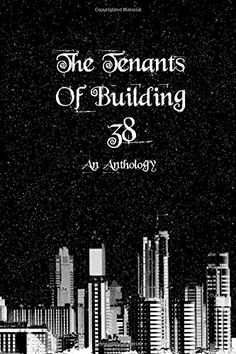 The Tenants of Building 38: An anthology by Sophia Olson http://www.amazon.com/dp/1503171388/ref=cm_sw_r_pi_dp_ysuavb0NP2AYW