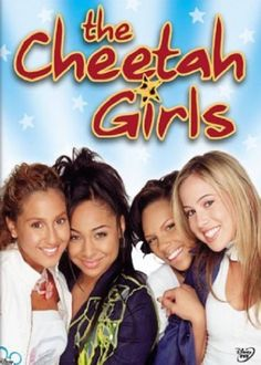 The Cheetah Girls - cute movie about the importance of friendship and staying true to yourself