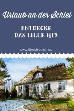 The Lille Hus: a holiday home like in a fairy tale - Discover the romantic holiday home Lille Hus an der Schlei and spend an unforgettable holiday in Sc - Great Places, Beautiful Places, Road Trip Hacks, Baltic Sea, Travel Alone, Business Travel, Germany Travel, Family Travel, Traveling By Yourself