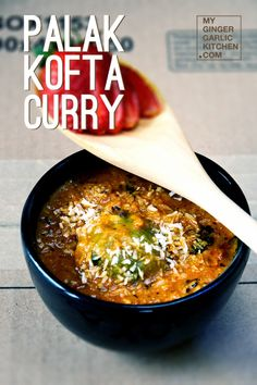 [RECIPE] SPINACH KOFTA CURRY - FRIED SPINACH DUMPLINGS IN A CREAMY TOMATO SAUCE - My Ginger Garlic Kitchen