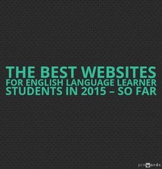 The Best Websites For English Language Learner Students In 2015 – So Far