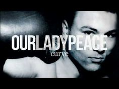 Our Lady Peace - If This Is It - Curve