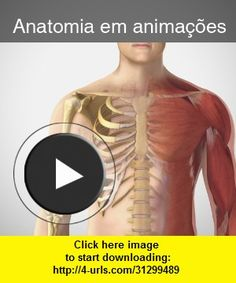 Anatomia em animaes, iphone, ipad, ipod touch, itouch, itunes, appstore, torrent, downloads, rapidshare, megaupload, fileserve