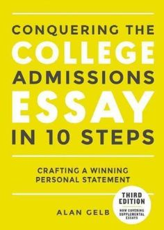 Conquering The College Admissions Essay In 10 Easy Steps: Crafting A  Winning Personal Statement