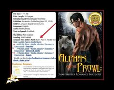 Amazon Best Seller  Alphas on the Prowl is Currently... #201 in Amazon's Best Sellers Rank!!! #1 in Kindle Stores-Kindle ebooks-Paranormal-Romance... Psychics, Demon&Devils, and Angels!!! Plus it has 109 5 Star Reviews!!!  Read what one Reviewer had to say about ... On the Run:  ON THE RUN by Bethany Shaw 5+ Stars Marcia, a lone wolf on the run meets up with Declan who is on the run from his pack and find they have a strong attraction to each other. But dare they trust their feeling or run…