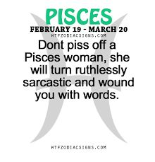 Don't piss off a Pisces woman, she will turn ruthlessly sarcastic and wound you with words. Pisces Love, Astrology Pisces, Zodiac Signs Pisces, Pisces Quotes, Pisces Woman, Zodiac Sign Facts, My Zodiac Sign, Star Pisces, Zodiac Mind
