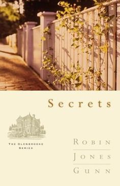 Secrets by Robin Jones Gunn (Glenbrooke, book 1) - Love this whole series.