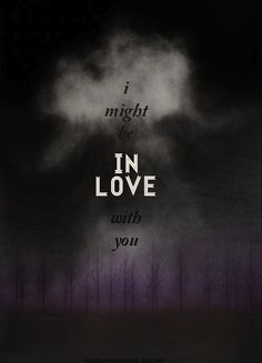 """Divergent Quotes ~ """"I might be in love with you."""" He smiles a little. """"I'm waiting until I'm sure to tell you, though."""""""