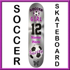Soccer Skateboard for Girls. Type in HER NAME and Jersey NUMBER. Really cool silver background with Soccer Balls, Butterfly and Soccer Girl.  She will love how pretty this Skate Soccer design is and you will appreciate the high quality Hardwood Maple and the customization.  100% Love it Guarantee with Less than 1% Return Rate from world renown Zazzle. http://www.Zazzle.com/LittleLindaPinda*