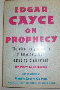 Edgar Cayce on prophecy: Mary Ellen Carter, Edgar Cayce: Amazon.com: Books