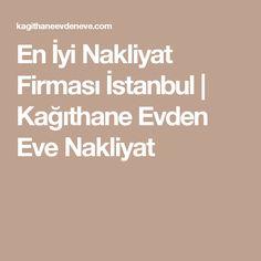 En İyi Nakliyat Firması İstanbul   Kağıthane Evden Eve Nakliyat