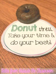 Several awesome sayings to go with treats for kids. Use a donut and a witty saying to pump kids up for state testing. Teacher Hacks, Teacher Humor, Math Teacher, Teacher Stuff, Student Gifts, Teacher Gifts, Student Treats, Testing Treats For Students, Staar Test