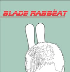 COMING SOON... BLADE RABBËAT* #Digital #Illustration 35X35 cms Photographic Paper. Rabbëats By La Chica Conejo ® 2014 All Rights Reserved. #RabbëatsByLaChicaConejo is licensed under a Creative Commons Reconocimiento-NoComercial-CompartirIgual 4.0 Internacional License. #BladeRunner #Movie #Parody