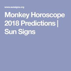 Monkey Horoscope 2018 Predictions | Sun Signs