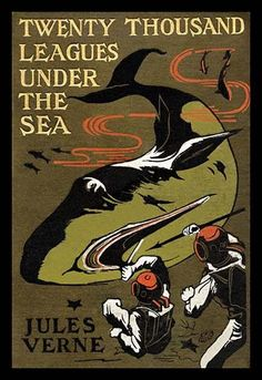 """One of the early original book covers to the fantasy classic by Jules Verne's, """"20,000 leagues under the sea"""""""