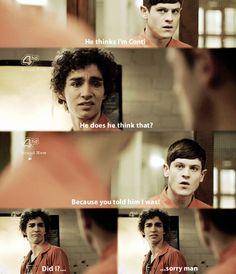 "Misfits hahaha! The second caption should be ""Why does he think that"" but so freakin hilarious love this show"