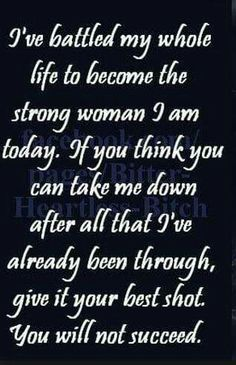 I am who I am because of my battles