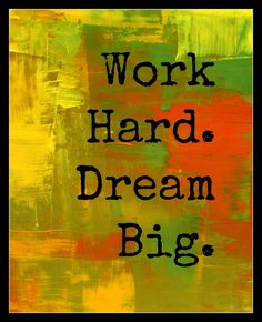 Work hard. Dream big.... Quote Printable Digital Download Wall Art Inspirational Frameable by Ponderpondprinting on Etsy