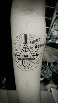 """Bill Cipher tattoo """"Reallity is an illusion"""""""