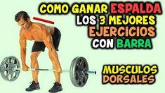 Los 3 Mejores, EJERCICIOS CON BARRA   Para LA ESPALDA, Grande y Musculos...