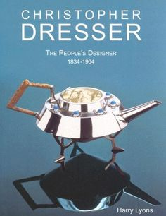 Christopher Dresser: Amazon.co.uk: Harry Lyons: Books