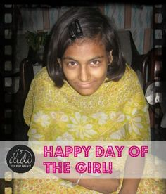 HAPPY DAY OF THE GIRL Everyone - Empowering and educating girls and women is a proven way to change the world and improve lives and communities!