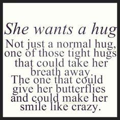 She Wants A Hug.