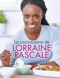 Buy La cocina sana de Lorraine Pascale by Lorraine Pascale and Read this Book on Kobo's Free Apps. Discover Kobo's Vast Collection of Ebooks and Audiobooks Today - Over 4 Million Titles! Pizza Sin Gluten, Tapas, Tv Chefs, Good Books, Food And Drink, Mayo 2017, Pdf Book, Estate, Books Online