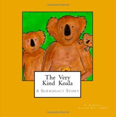 The Very Kind Koala: A Surrogacy Story for Children Simple Stories, Stories For Kids, Surrogacy Gestational, Egg Donation, Beginning Reading, Young Children, Children's Books, 3 Years, Growing Up