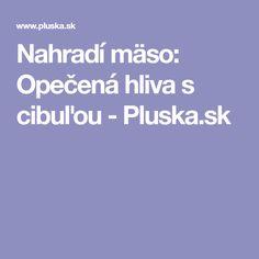 Nahradí mäso: Opečená hliva s cibuľou - Pluska.sk