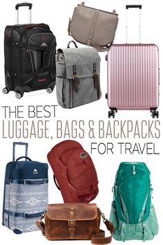 Best Luggage, Bags and Backpacks for Travel