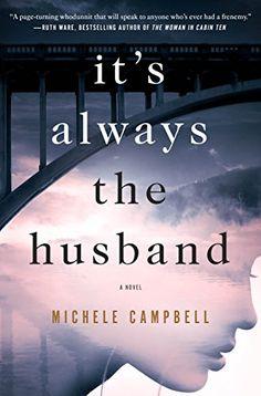 It's Always the Husband: A Novel by Michele Campbell https://www.amazon.com/dp/B01M4N8ZES/ref=cm_sw_r_pi_dp_x_vrVXybK5D9K3W
