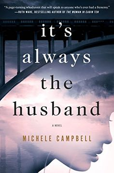 15 twisty thriller books for fans of Gone Girl, including It's Always the Husband by Michele Campbell.
