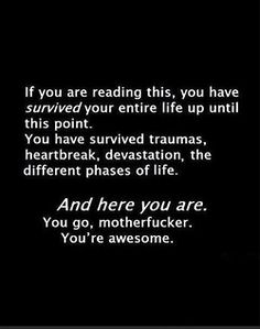 HELL YES! Pin this and read the shit out of it every day!! This is badassery #survivor #healing