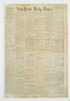 """New-York Daily Times, Vol. 1, No.1, Thursday, September 18, 1851.  First issue of the New York Times.  Headline: """"The News from Europe  - Arrival of the Europa's Mails - Affairs in England - The Election in France--Arrests, &c. - Apprehended Disturbance in Austria - Southern Europe."""" NYHS image #87412d."""