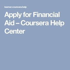 Apply for Financial Aid – Coursera Help Center