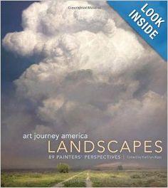 Art Journey America Landscapes: 89 Painters' Perspectives: Kathy Kipp: 9781440315244: Amazon.com: Books