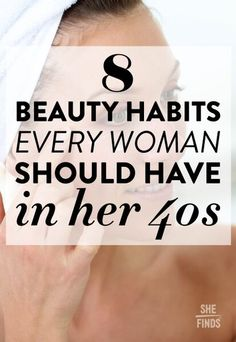 8 Beauty Habits Every Woman Should Have In Her Beauty Tips Over 40, Beauty Tips For Women, Beauty Habits, Beauty Routines, Skincare Routine, Face Treatment, Skin Care Treatments, Makeup For 50 Year Old, Healthy Skin Tips