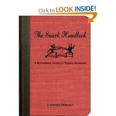 The Snark Handbook: A Reference Guide to Verbal Sparring (Snark Series): Lawrence Dorfman
