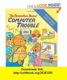 The Berenstain Bears Computer Trouble (9780060574109) Jan Berenstain, Mike Berenstain , ISBN-10: 0060574100  , ISBN-13: 978-0060574109 ,  , tutorials , pdf , ebook , torrent , downloads , rapidshare , filesonic , hotfile , megaupload , fileserve