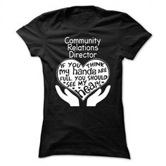 Community Relations Director #Tshirt #style. BUY TODAY AND SAVE   => https://www.sunfrog.com/No-Category/Community-Relations-Director-4887-Black-Ladies.html?id=60505