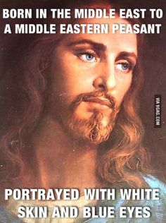 Jesus wasn't white.